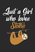 Just a Girl Who Loves Sloths