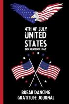 4th Of July United States Independence Day Break Dancing Gratitude Journal