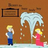 Bobby the Busy Body Boy