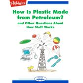 How Is Plastic Made from Petroleum?