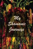 My Shamanic Journeys