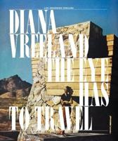 Diana Vreeland the Eye Has to Travel