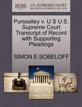 Pursselley V. U S U.S. Supreme Court Transcript of Record with Supporting Pleadings