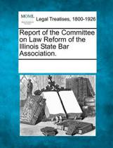 Report of the Committee on Law Reform of the Illinois State Bar Association.