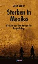 Sterben in Mexiko: Berichte aus dem Inneren des Drogenkriegs