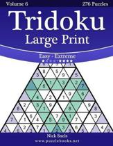 Tridoku Large Print - Easy to Extreme - Volume 6 - 276 Puzzles