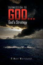 Submission to God...God's Strategy