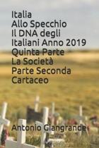 Italia Allo Specchio Il DNA degli Italiani Anno 2019 Quinta Parte La Societ� Parte Seconda Cartaceo