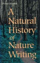 A Natural History of Nature Writing