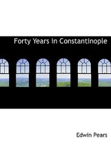 Forty Years in Constantinople