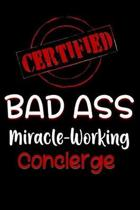 Certified Bad Ass Miracle-Working Concierge