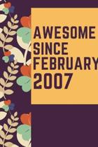 Awesome Since February 2007 Notebook Birthday Gift: Lined Notebook / Journal Gift, 120 Pages, 6x9, Soft Cover, Matte Finish
