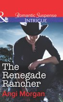 The Renegade Rancher (Mills & Boon Intrigue) (Texas Family Reckoning, Book 2)