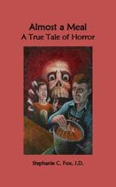Almost a Meal - A True Tale of Horror