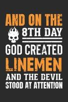 And On The 8th Day, God Created Linemen, And The Devil Stood At Attention: 6x9 Ruled Notebook, Journal, Daily Diary, Organizer, Planner