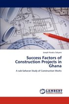Success Factors of Construction Projects in Ghana