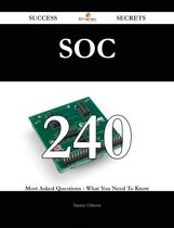 Soc 240 Success Secrets - 240 Most Asked Questions On Soc - What You Need To Know
