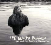 The White Buffalo - Love And The Death Of Damnatio