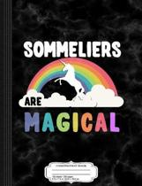 Sommeliers Are Magical Composition Notebook