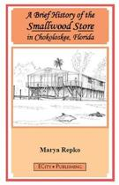 A Brief History of the Smallwood Store in Chokoloskee, Florida