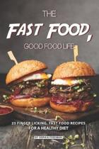 The Fast Food, Good food Life
