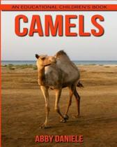 Camels! an Educational Children's Book about Camels with Fun Facts & Photos