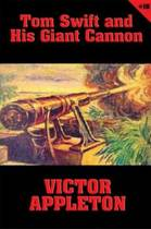 Tom Swift #16: Tom Swift and His Giant Cannon