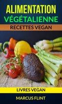 Alimentation végétalienne: Recettes vegan (Livres vegan)