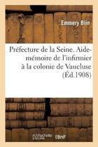 Pr�fecture de la Seine. Aide-M�moire de l'Infirmier � La Colonie de Vaucluse Seine-Et-Oise