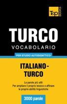 Vocabolario Italiano-Turco Per Studio Autodidattico - 3000 Parole