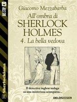 All'ombra di Sherlock Holmes - 4. La bella vedova
