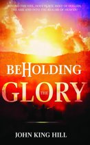 BEHOLDING THE GLORY