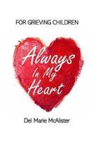 Always in my Heart: For Grieving Children