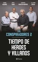 Tiempo de Haroes y Villanos, Los Conspiradores 2
