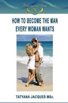 How to Become the Man Every Woman Wants
