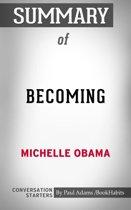 Boekomslag van 'Summary of Becoming by Michelle Obama | Conversation Starters'
