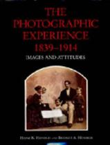 The Photographic Experience, 1839-1914