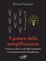 Il potere della semplificazione. Innovare e ridurre i costi della complessità con il metodo Inventive Simplification