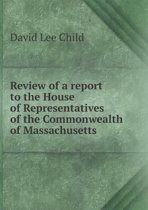 Review of a Report to the House of Representatives of the Commonwealth of Massachusetts