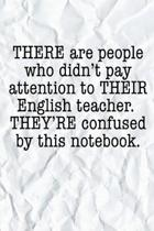 There Are People Who Didn't Pay Attention to Their English Teacher