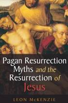 Pagan Resurrection Myths and the Resurrection of Jesus