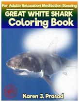 GREAT WHITE SHARK Coloring book for Adults Relaxation Meditation Blessing: Sketches Coloring Book Grayscale Pictures