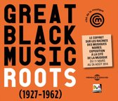 Great Black Music Roots 1927-1962