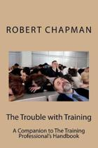 The Trouble with Training