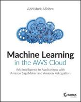 Machine Learning in the AWS Cloud