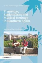 Flamenco, Regionalism and Musical Heritage in Southern Spain