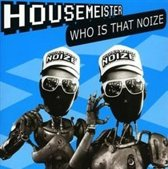 Who Is That Noize?