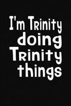 I'm Trinity Doing Trinity Things