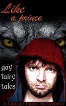 Like a Prince: Gay Erotic Fairy Tales