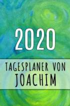 2020 Tagesplaner von Joachim: Personalisierter Kalender f�r 2020 mit deinem Vornamen